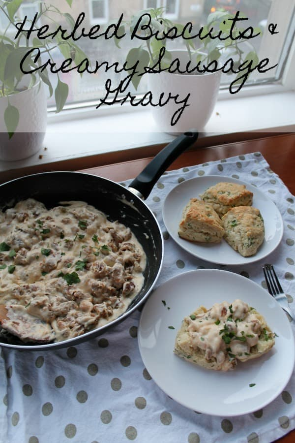 Herbed Biscuits & Creamy Sausage Gravy | How to be Awesome on $20 a Day