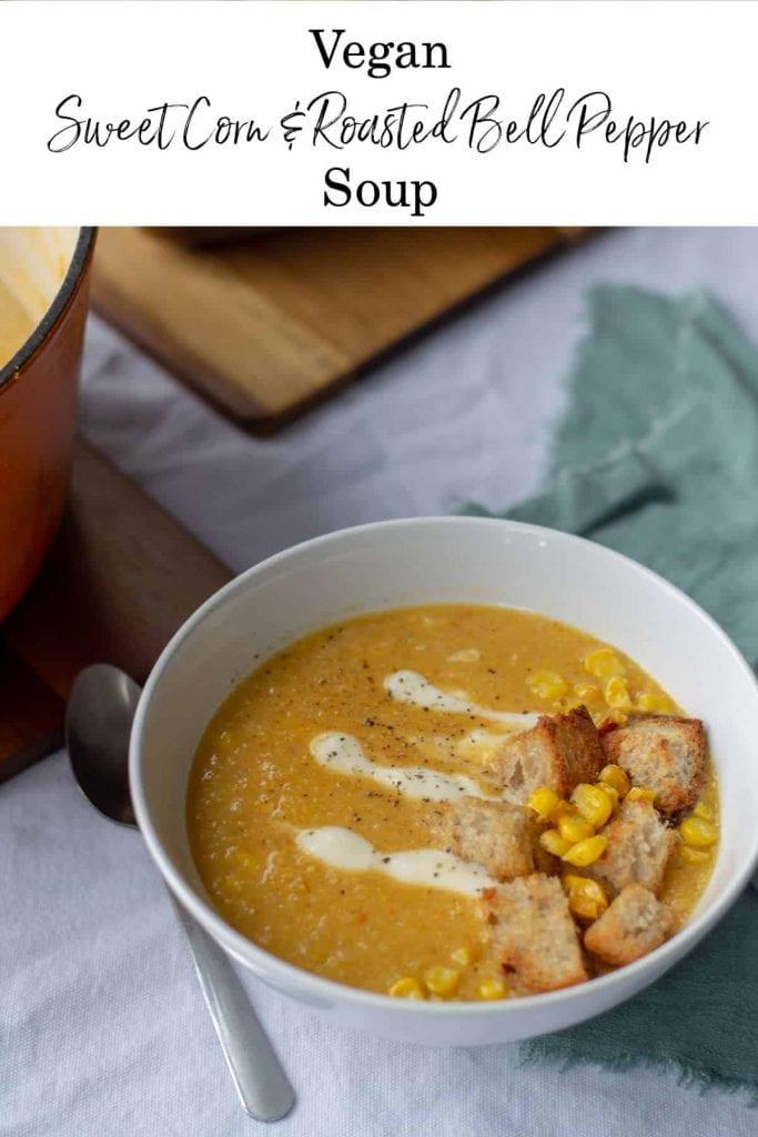 Vegan Sweet Corn & Roasted Bell Pepper Soup