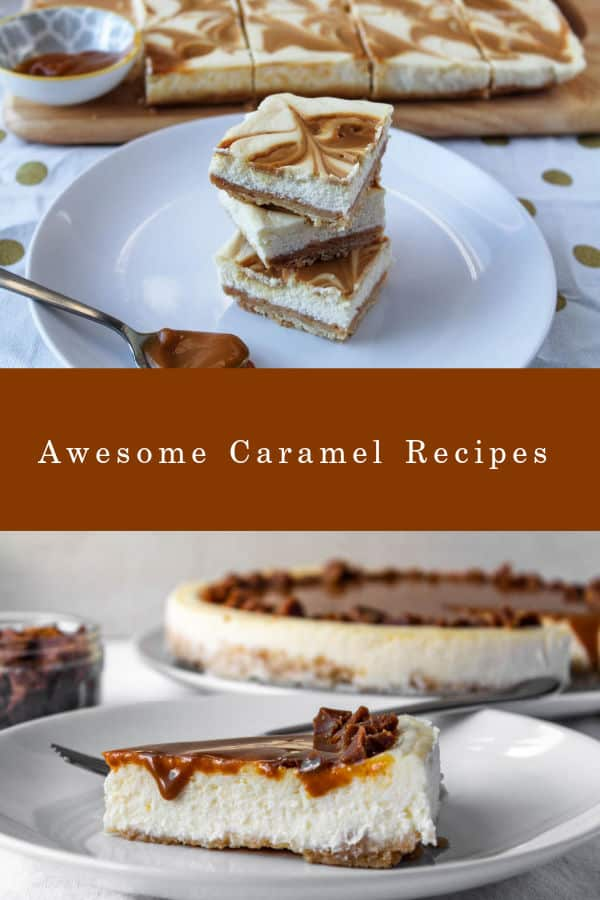 Awesome Caramel Recipes with two caramel cheesecake desserts