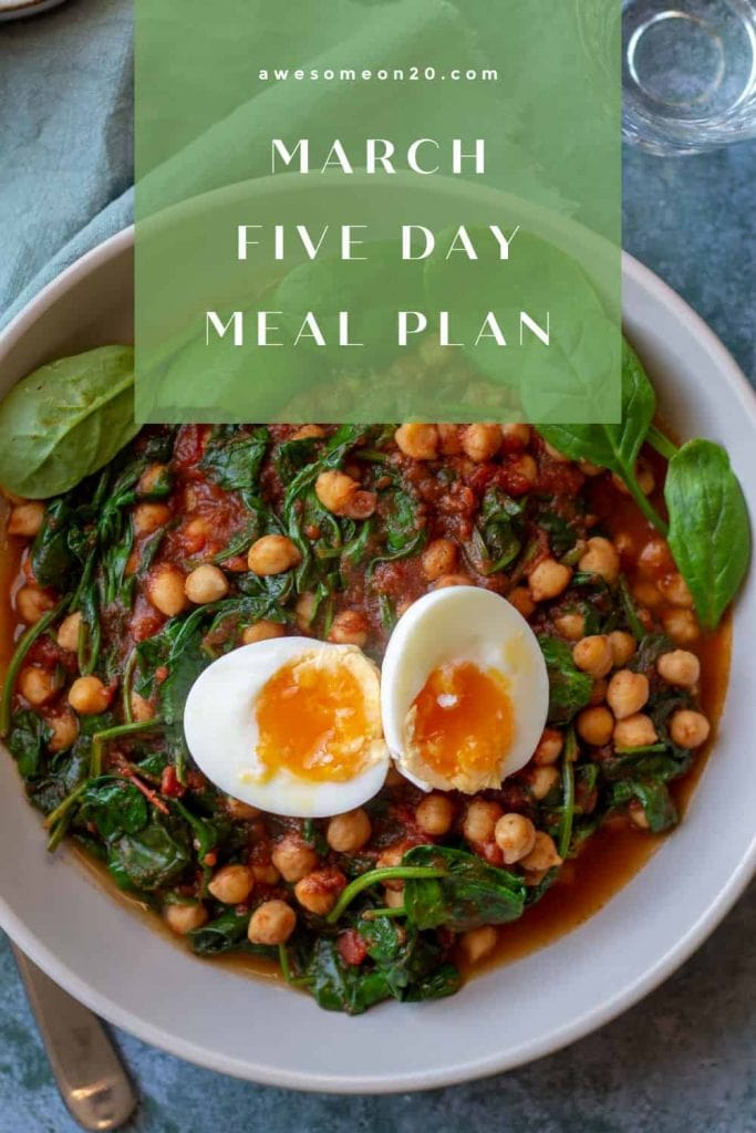 March Five Day Meal Plan with Chickpea & Spinach Curry