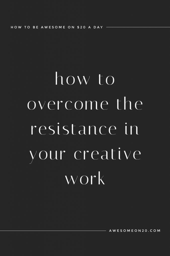 how to overcome resistance in your creative work (white writing with black background)