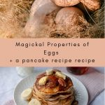 """eggs and pancakes with text """"Magickal Properties of Eggs + a pancake recipe"""""""