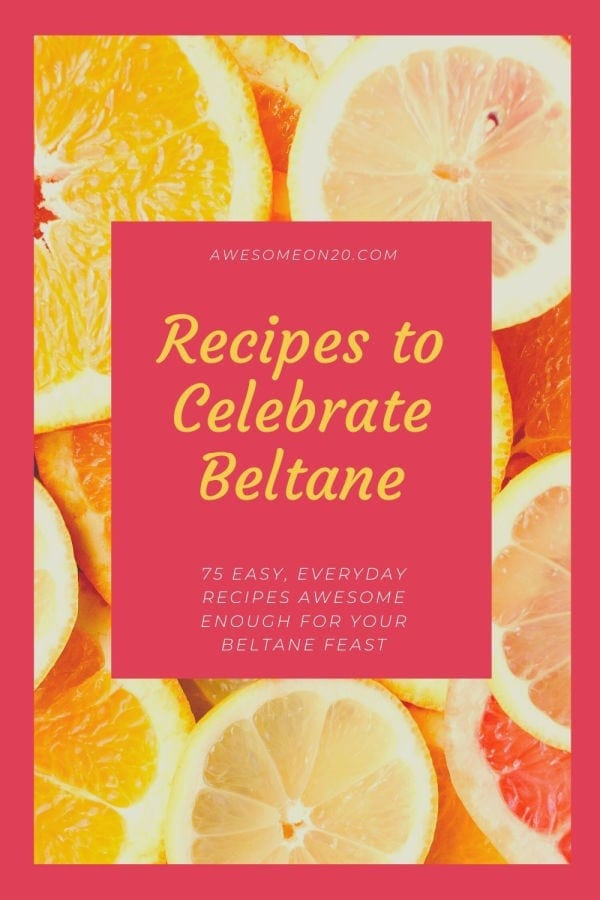 Recipes to Celebrate Beltane text over citrus fruit slices