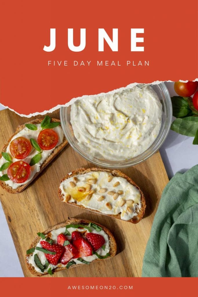 June Five Day Meal Plan with Whipped Feta on Toast