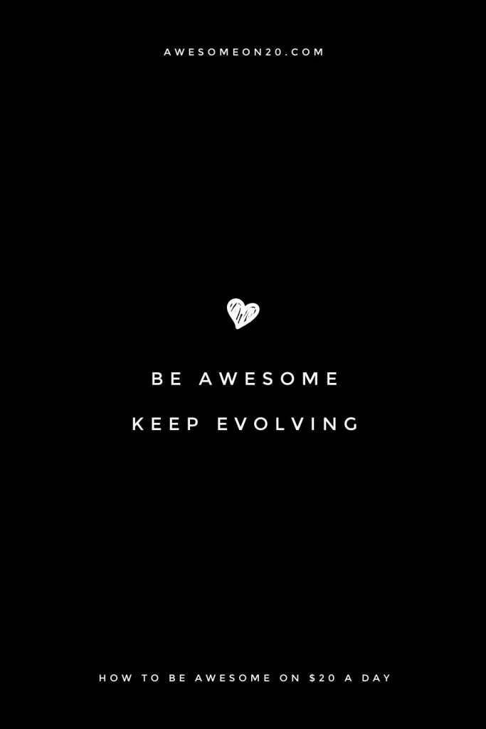 Be awesome: keep evolving (white text on black background with a small white heart)