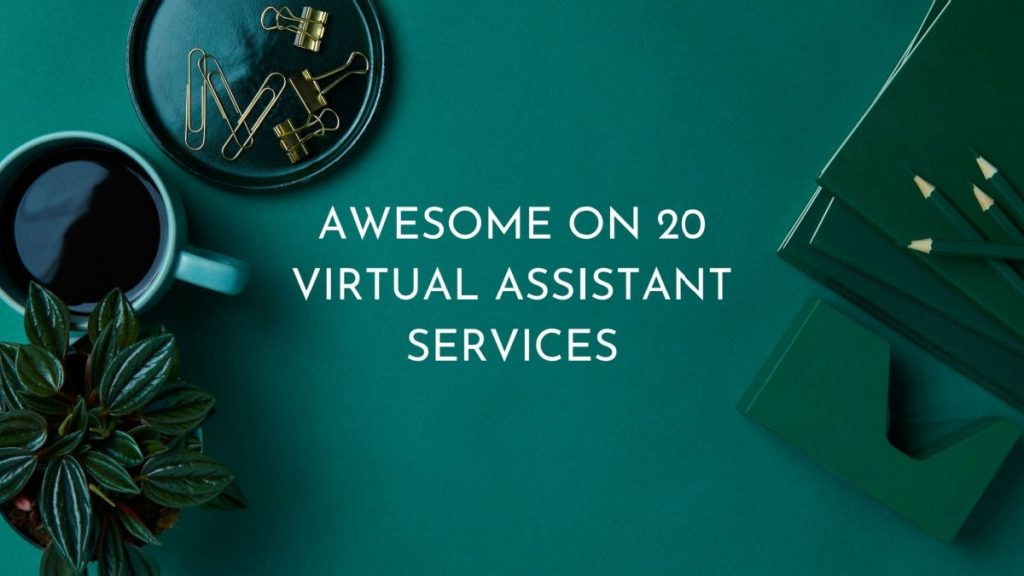 Awesome on 20 Virtual Assistant Services green background with office supplies and a plant