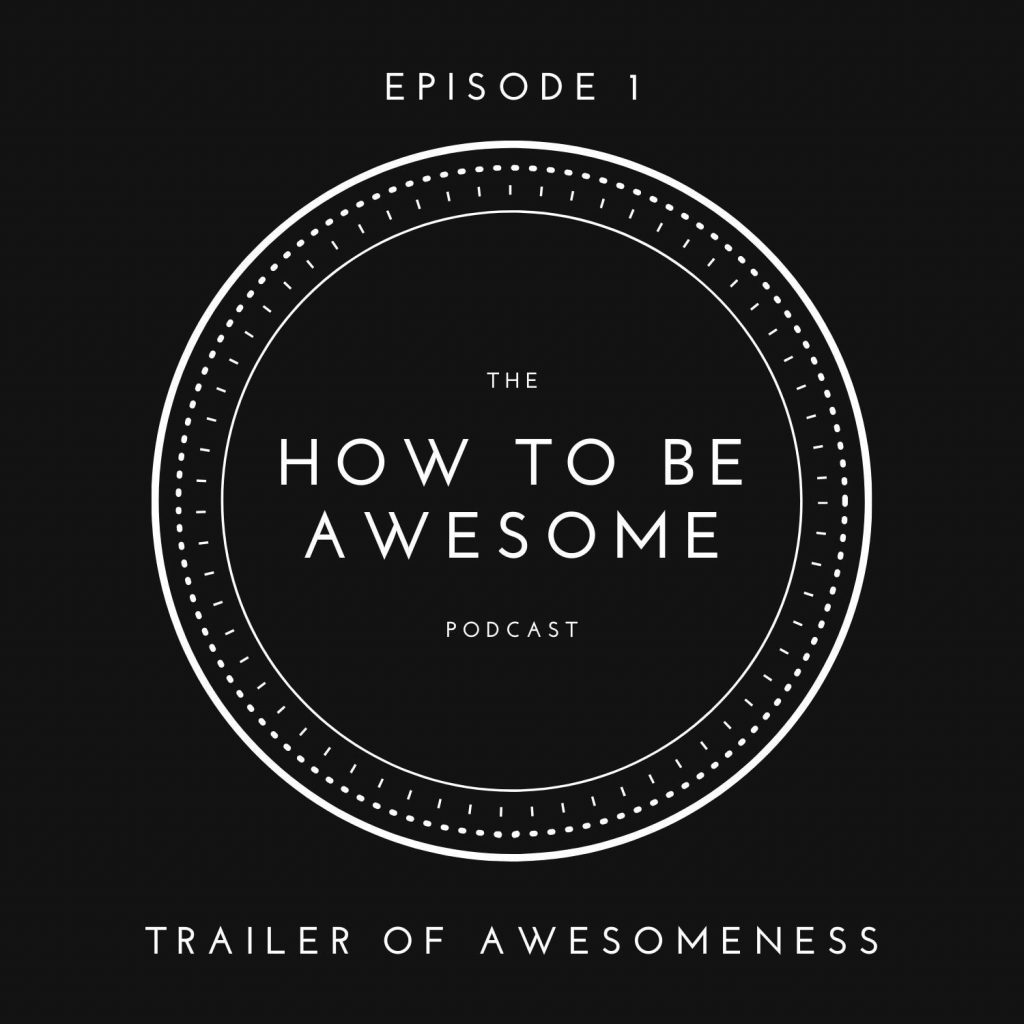 How to Be Awesome Podcast logo