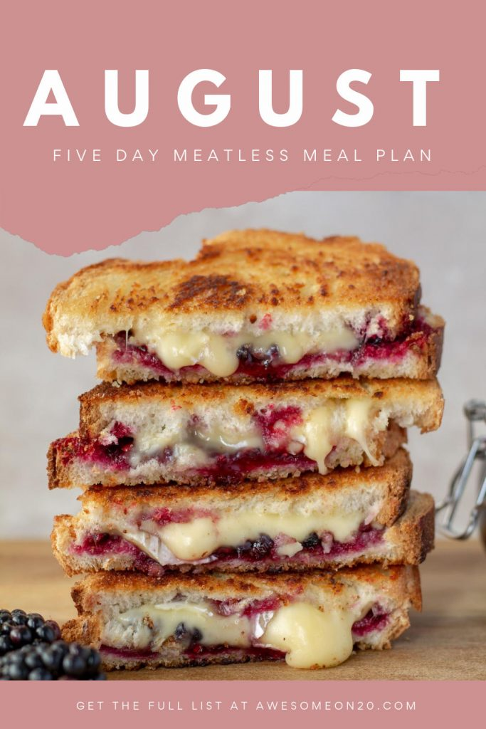 August Five Day Meatless Meal Plan text over blackberry and brie grilled cheese